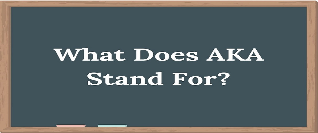 What does AKA stand for? A look at the meanings of the abbreviation AKA.