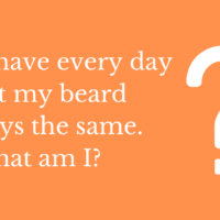 I shave every day but my beard stays the same. What am I?