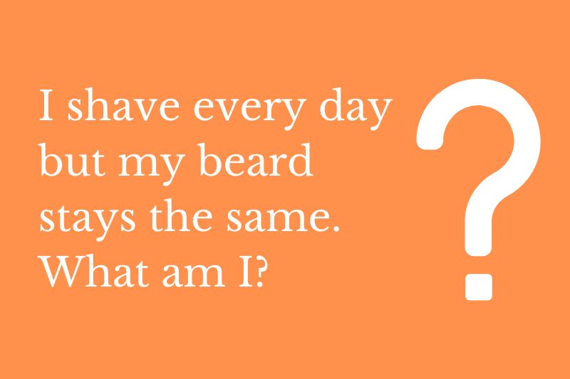 The answer to the riddle: I shave every day but my beard stays the same. What am I