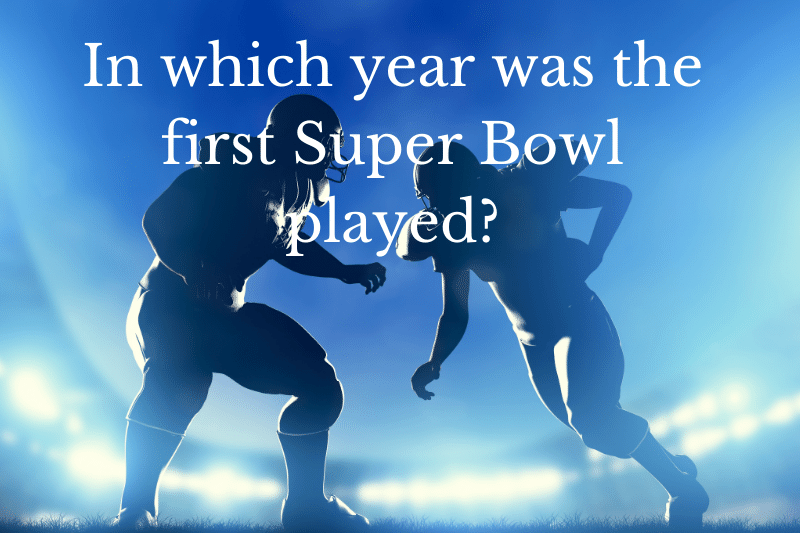 Answering the question: In which year was the first Super Bowl played?